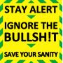 Stay Alert - Ignore the Bullsh!t T-shirt