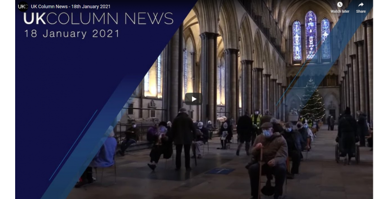 UK Column News - 18th January 2021