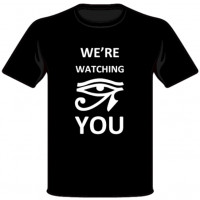 We're Watching You T-Shirt
